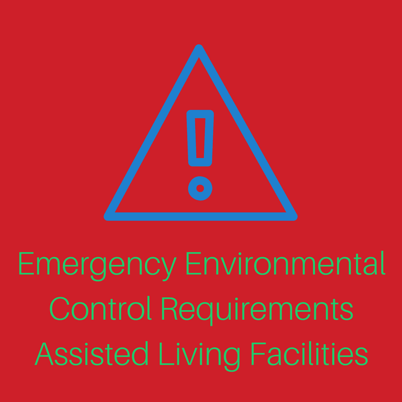 Emergency Environmental Control RequirementsAssisted Living Facilities